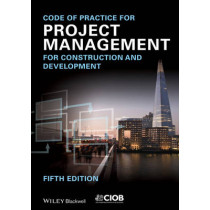 Code of Practice for Project Management for Construction and Development by Chartered Institute of Building, 9781118378083