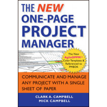 The New One-Page Project Manager: Communicate and Manage Any Project With A Single Sheet of Paper by Clark A. Campbell, 9781118378373