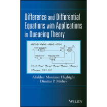 Difference and Differential Equations with Applications in Queueing Theory by Aliakbar Montazer Haghighi, 9781118393246