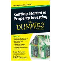 Getting Started in Property Investment For Dummies - Australia by Bruce Brammall, 9781118396742