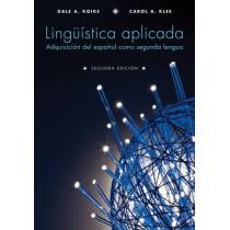 Linguistica aplicada: Adquisicion del espanol como segunda lengua, Segunda Edicion by Dale April Koike, 9781118407998