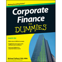 Corporate Finance For Dummies by Michael Taillard, 9781118412794