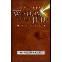 Christian Wisdom of the Jedi Masters by Dick Staub, 9781118425749