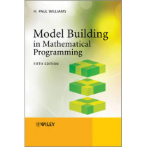 Model Building in Mathematical Programming by H. Paul Williams, 9781118443330