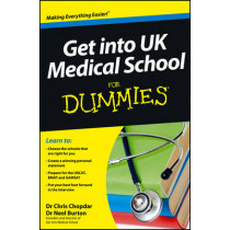 Get into UK Medical School For Dummies by Chris Chopdar, 9781118450437