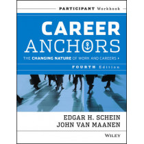 Career Anchors: The Changing Nature of Careers Participant Workbook by Edgar H. Schein, 9781118455753