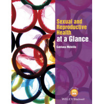 Sexual and Reproductive Health at a Glance by Catriona Melville, 9781118460726