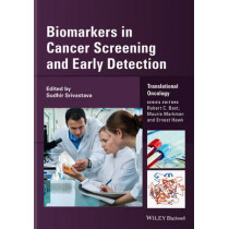 Biomarkers in Cancer Screening and Early Detection by Sudhir Srivastava, 9781118468807