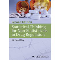 Statistical Thinking for Non-Statisticians in Drug Regulation by Richard Kay, 9781118470947