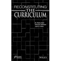 Reconstituting the Curriculum by M. Rafiq Islam, 9781118472897