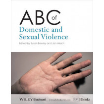 ABC of Domestic and Sexual Violence by Susan Bewley, 9781118482186