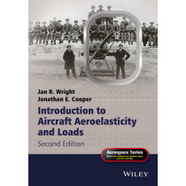 Introduction to Aircraft Aeroelasticity and Loads by Jan Robert Wright, 9781118488010