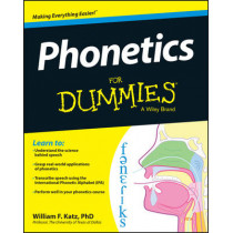 Phonetics For Dummies by William F. Katz, 9781118505083