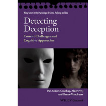 Detecting Deception: Current Challenges and Cognitive Approaches by Par-Anders Granhag, 9781118509753