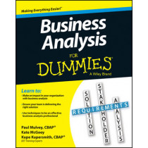 Business Analysis For Dummies by Kupe Kupersmith, 9781118510582