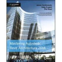 Mastering Autodesk Revit Architecture 2014: Autodesk Official Press by James Vandezande, 9781118521304