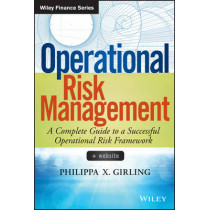 Operational Risk Management: A Complete Guide to a Successful Operational Risk Framework by Philippa X. Girling, 9781118532454