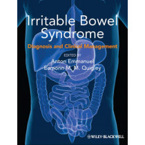 Irritable Bowel Syndrome: Diagnosis and Clinical Management by Anton Emmanuel, 9781118538623