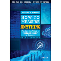How to Measure Anything: Finding the Value of Intangibles in Business by Douglas W. Hubbard, 9781118539279