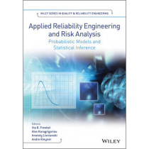 Applied Reliability Engineering and Risk Analysis: Probabilistic Models and Statistical Inference by Ilia B. Frenkel, 9781118539422