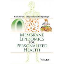 Membrane Lipidomics for Personalized Health by Carla Ferreri, 9781118540411