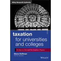 Taxation for Universities and Colleges: Six Steps to a Successful Tax Compliance Program by Steve Hoffman, 9781118541524
