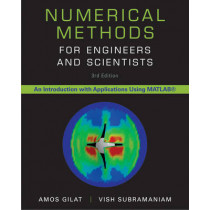 Numerical Methods for Engineers and Scientists by Amos Gilat, 9781118554937