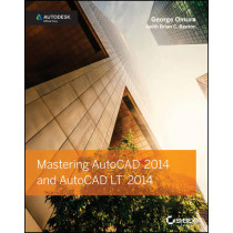 Mastering AutoCAD 2014 and AutoCAD LT 2014: Autodesk Official Press by George Omura, 9781118575048