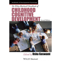 The Wiley-Blackwell Handbook of Childhood Cognitive Development by Usha Goswami, 9781118586662
