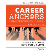 Career Anchors: The Changing Nature of Careers Facilitator's Guide Set by Edgar H. Schein, 9781118608777