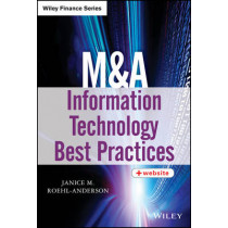 M&A Information Technology Best Practices by Janice M. Roehl-Anderson, 9781118617571