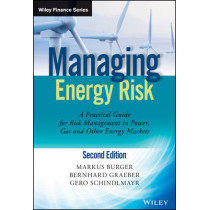 Managing Energy Risk: An Integrated View on Power and Other Energy Markets by Markus Burger, 9781118618639