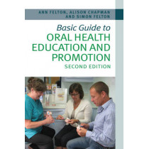 Basic Guide to Oral Health Education and Promotion by Simon Felton, 9781118629444