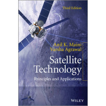 Satellite Technology: Principles and Applications by Anil Kumar Maini, 9781118636473