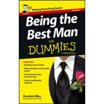 Being the Best Man For Dummies - UK by Dominic Bliss, 9781118650431