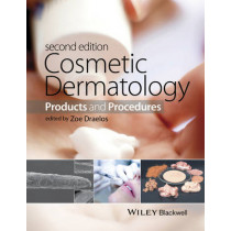 Cosmetic Dermatology: Products and Procedures by Zoe Diana Draelos, 9781118655580