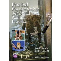 Practical Physiotherapy for Small Animal Practice by David Prydie, 9781118661543