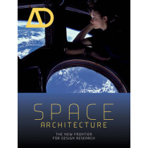 Space Architecture: The New Frontier for Design Research by Neil Leach, 9781118663301