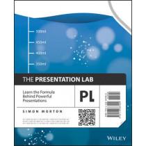 The Presentation Lab: Learn the Formula Behind Powerful Presentations by Simon Morton, 9781118687000