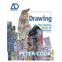 Drawing: The Motive Force of Architecture by Sir Peter Cook, 9781118700648