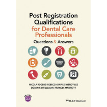 Post Registration Qualifications for Dental Care Professionals: Questions and Answers by Nicola Rogers, 9781118711163