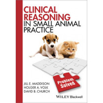 Clinical Reasoning in Small Animal Practice by Jill E. Maddison, 9781118741757