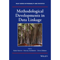 Methodological Developments in Data Linkage by Katie Harron, 9781118745878