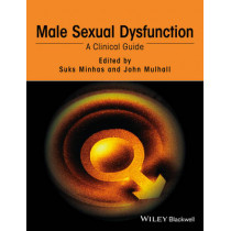 Male Sexual Dysfunction: A Clinical Guide by Suks Minhas, 9781118746554