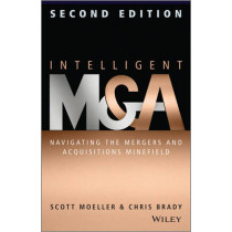 Intelligent M & A: Navigating the Mergers and Acquisitions Minefield by Scott Moeller, 9781118764237