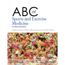 ABC of Sports and Exercise Medicine by Gregory Whyte, 9781118777527