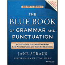 The Blue Book of Grammar and Punctuation: An Easy-to-Use Guide with Clear Rules, Real-World Examples, and Reproducible Quizzes by Jane Straus, 9781118785560