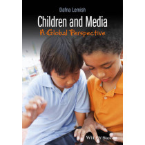 Children and Media: A Global Perspective by Dafna Lemish, 9781118787069