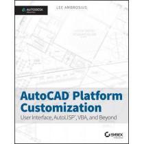 AutoCAD Platform Customization: User Interface, AutoLISP, VBA, and Beyond by Lee Ambrosius, 9781118798904