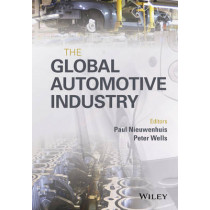 The Global Automotive Industry by Paul Nieuwenhuis, 9781118802397